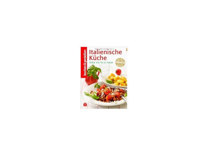 Kochen & Genießen Italienische Küche: Dolce Vita für zu Hause  – Rezension